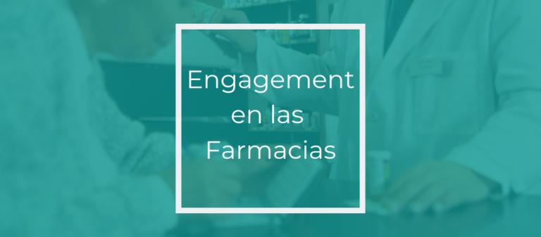 Engagement Farmacias